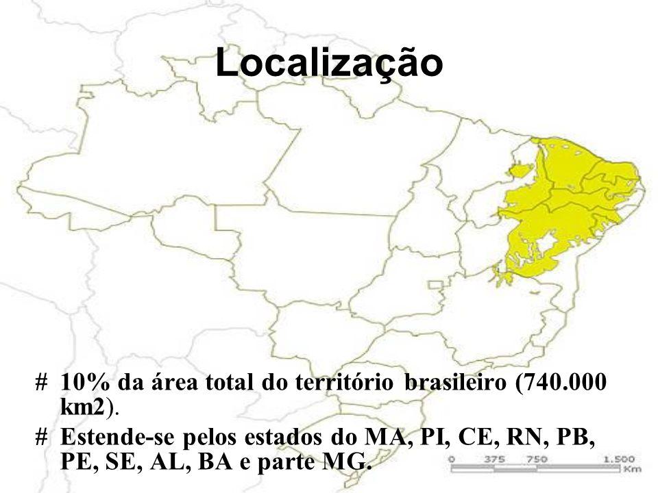 Localização # 10% da área total do território brasileiro (740.000 km2).