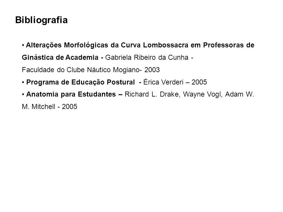BibliografiaAlterações Morfológicas da Curva Lombossacra em Professoras de Ginástica de Academia - Gabriela Ribeiro da Cunha -