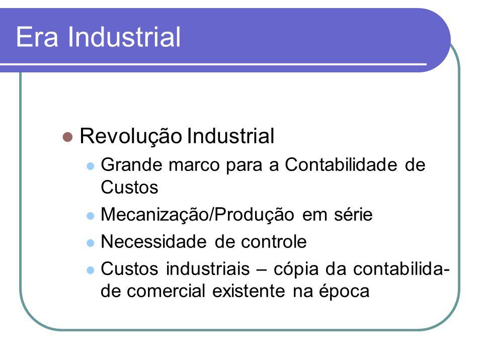 Era Industrial Revolução Industrial