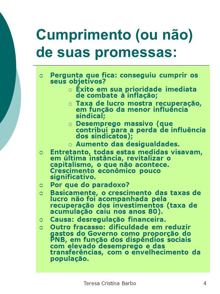 Cumprimento (ou não) de suas promessas: