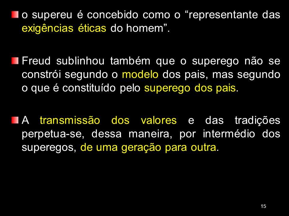 18/03/13 18/03/13. o supereu é concebido como o representante das exigências éticas do homem .