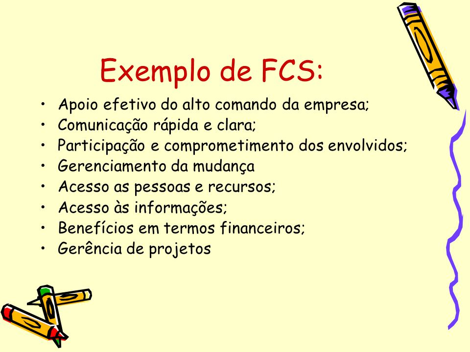 Exemplo de FCS: Apoio efetivo do alto comando da empresa;