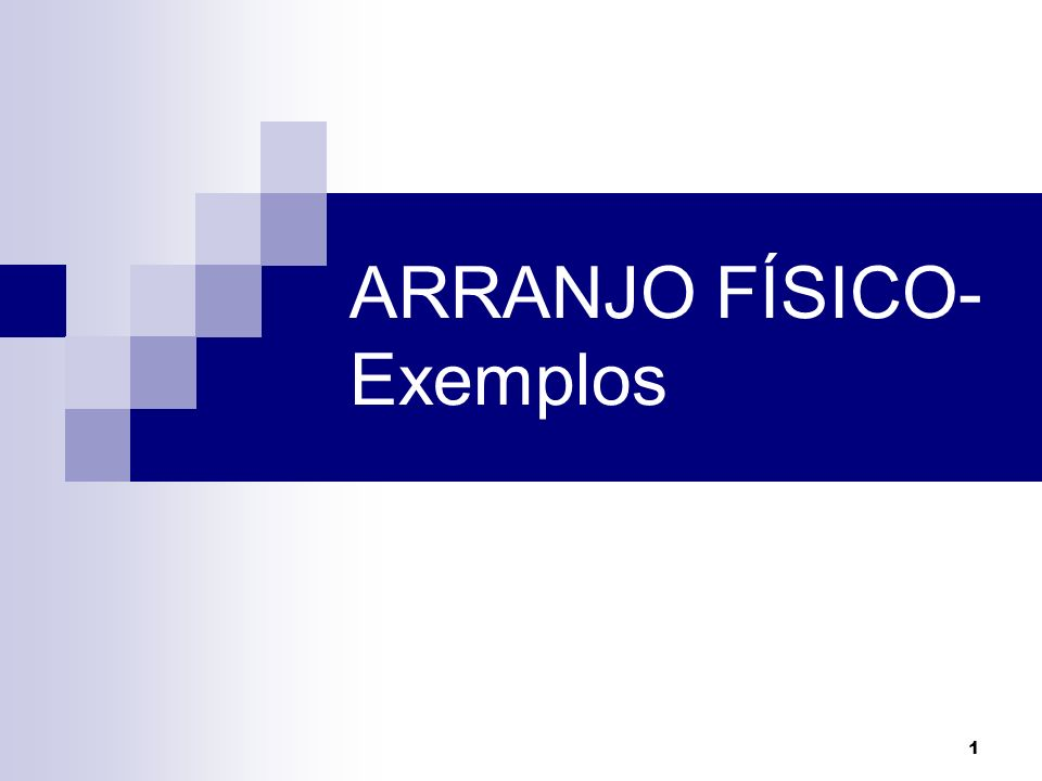 ARRANJO FÍSICO- Exemplos