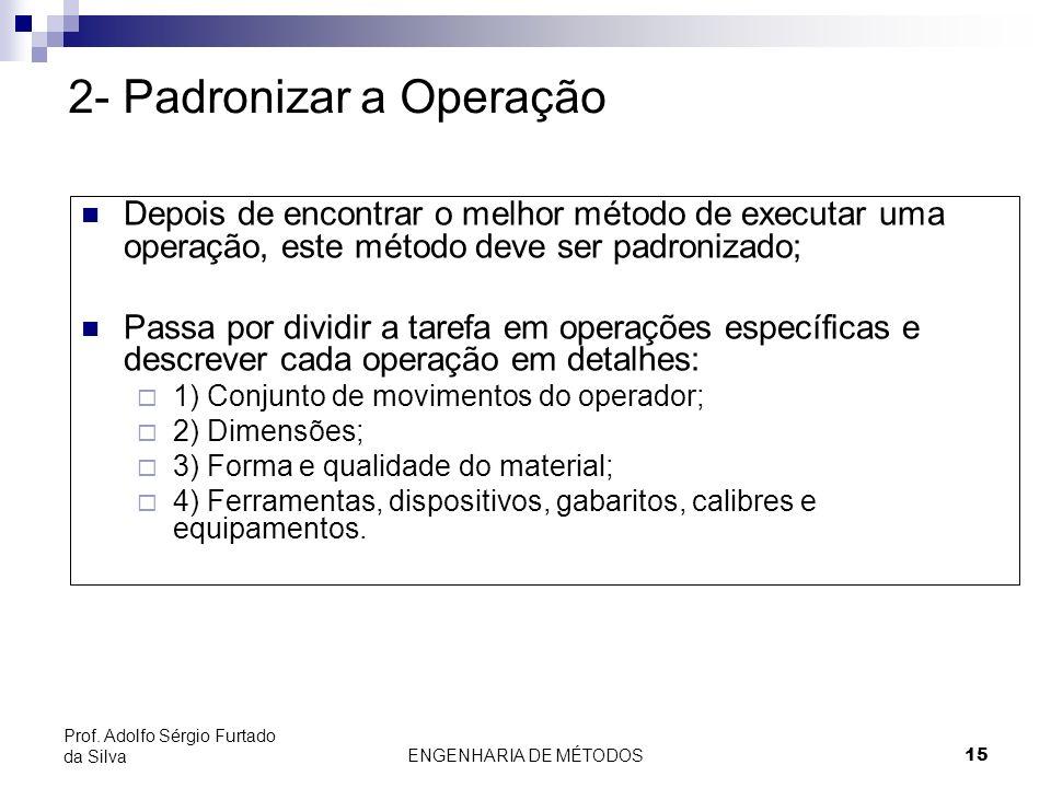 2- Padronizar a Operação
