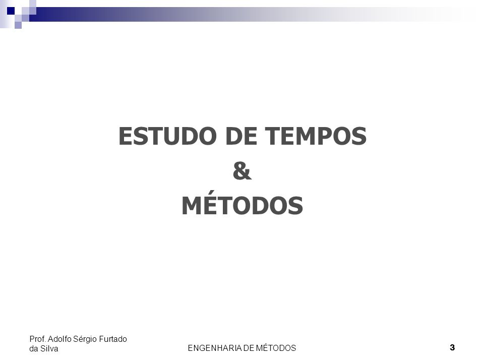 ESTUDO DE TEMPOS & MÉTODOS