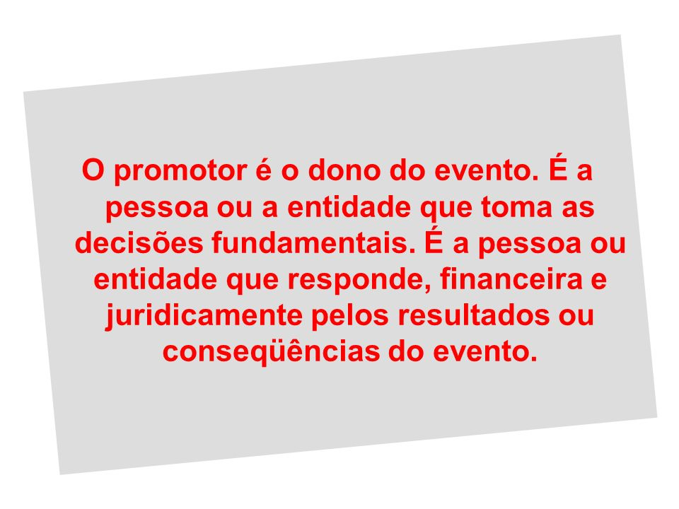 O promotor é o dono do evento