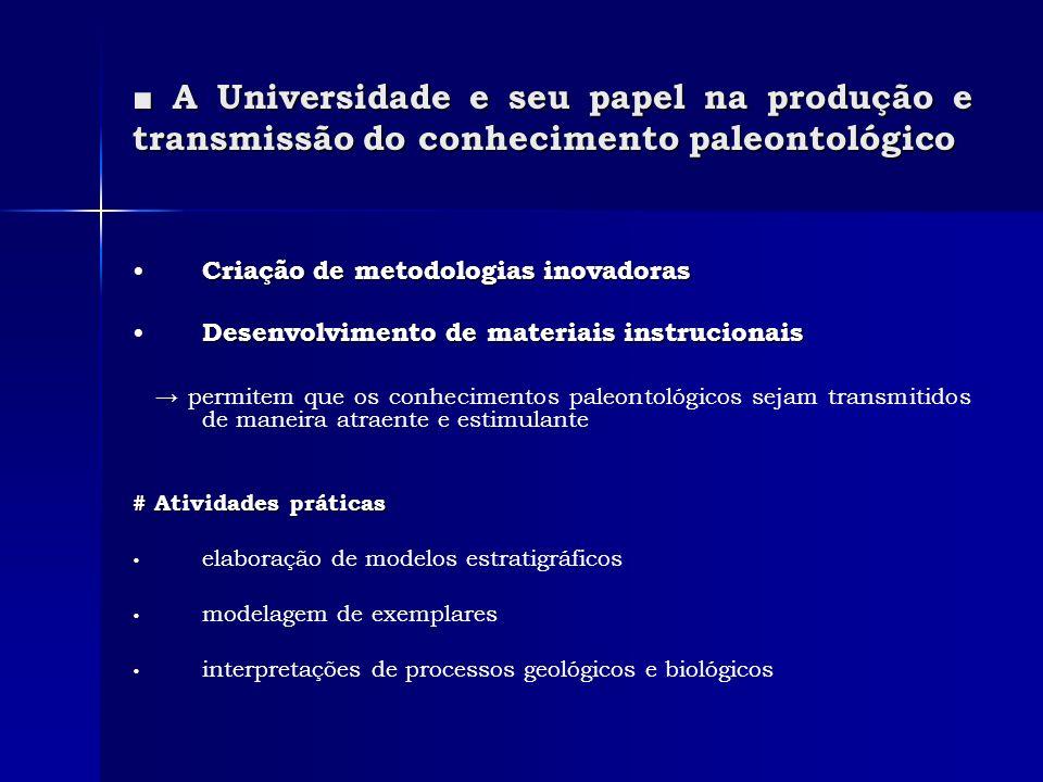 ■ A Universidade e seu papel na produção e transmissão do conhecimento paleontológico