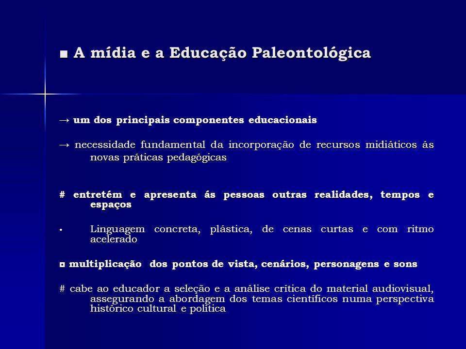 ■ A mídia e a Educação Paleontológica