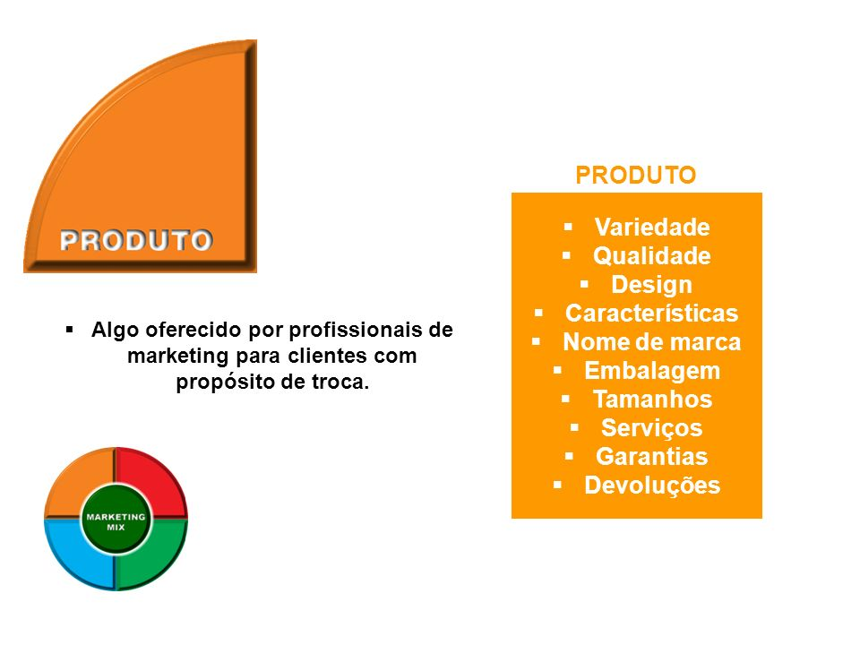 PRODUTO Variedade Qualidade Design Características Nome de marca