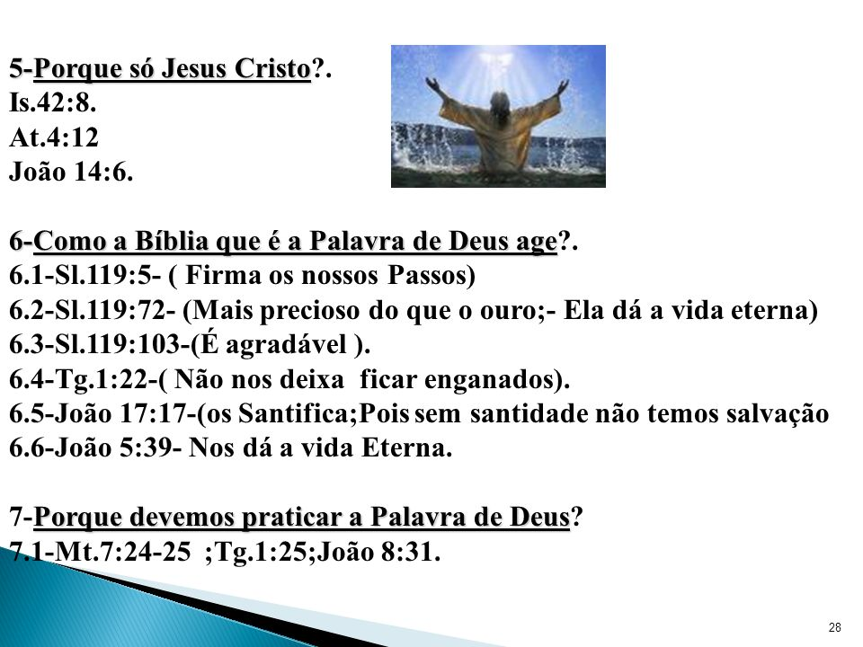 5-Porque só Jesus Cristo .