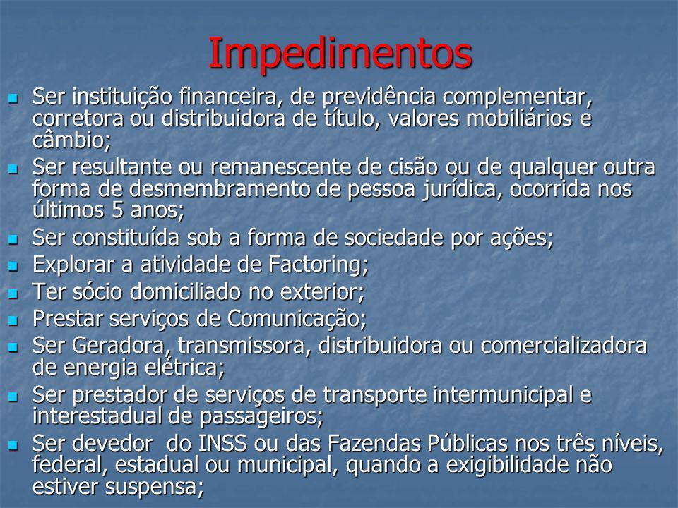 Impedimentos Ser instituição financeira, de previdência complementar, corretora ou distribuidora de título, valores mobiliários e câmbio;