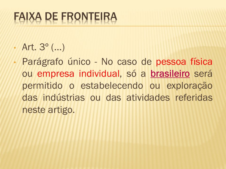 Faixa de Fronteira Art. 3º (...)