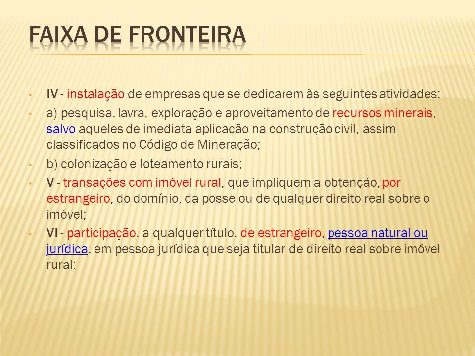 Faixa de Fronteira IV - instalação de empresas que se dedicarem às seguintes atividades:
