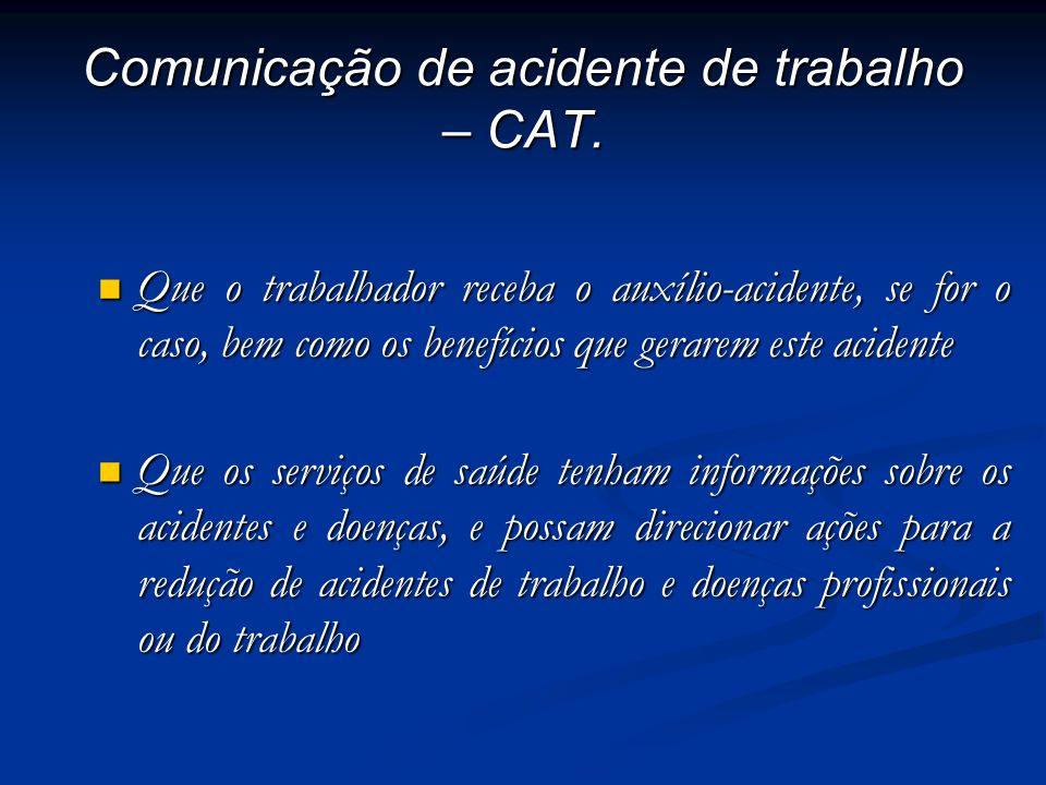 Comunicação de acidente de trabalho – CAT.