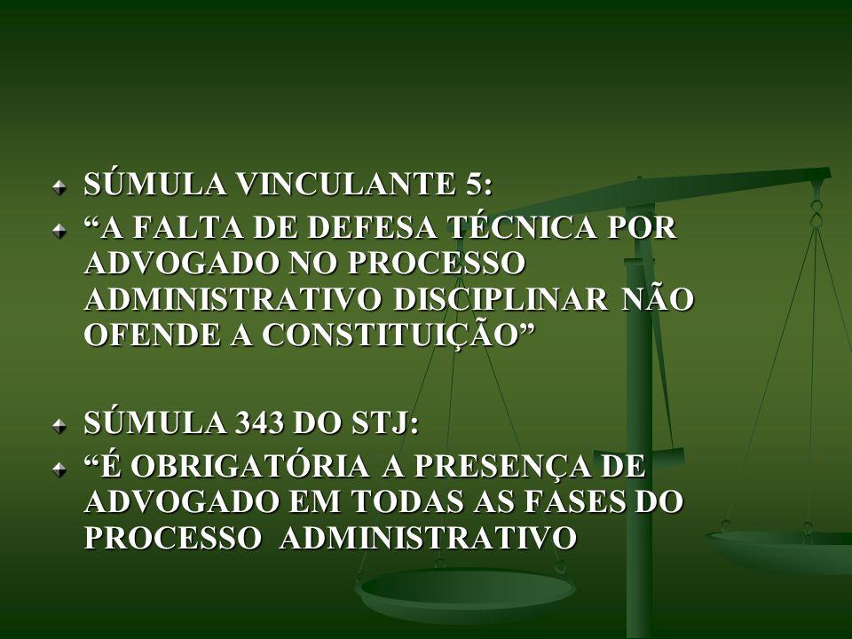 SÚMULA VINCULANTE 5: A FALTA DE DEFESA TÉCNICA POR ADVOGADO NO PROCESSO ADMINISTRATIVO DISCIPLINAR NÃO OFENDE A CONSTITUIÇÃO