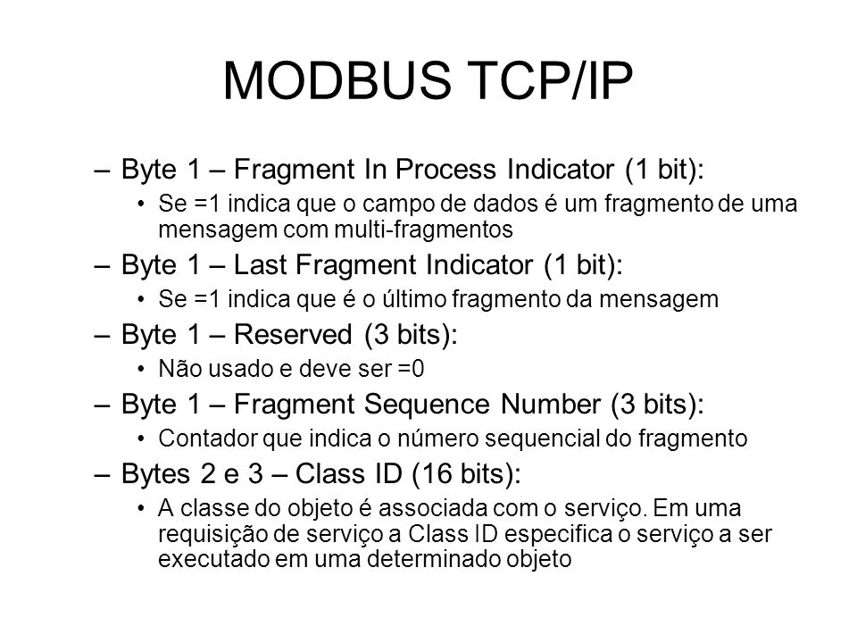 MODBUS TCP/IP Byte 1 – Fragment In Process Indicator (1 bit):
