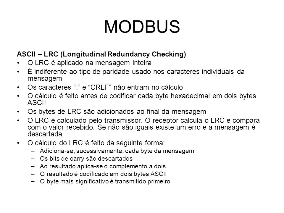 MODBUS ASCII – LRC (Longitudinal Redundancy Checking)