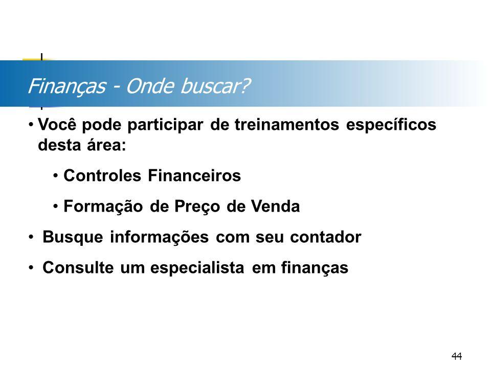 Finanças - Onde buscar Você pode participar de treinamentos específicos desta área: Controles Financeiros.