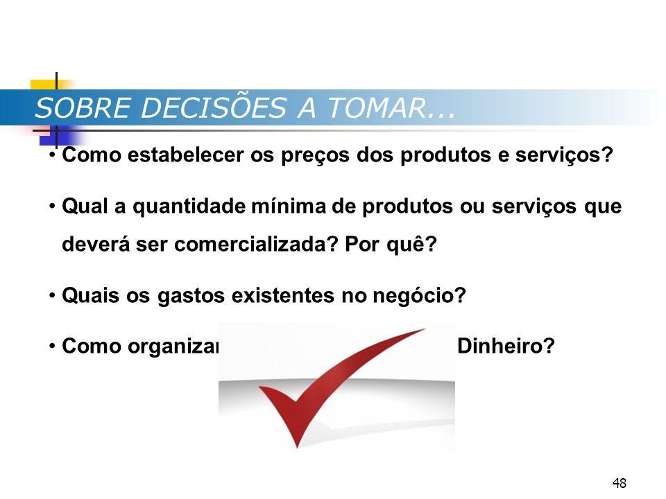 SOBRE DECISÕES A TOMAR... Como estabelecer os preços dos produtos e serviços