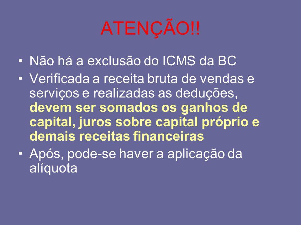 ATENÇÃO!! Não há a exclusão do ICMS da BC