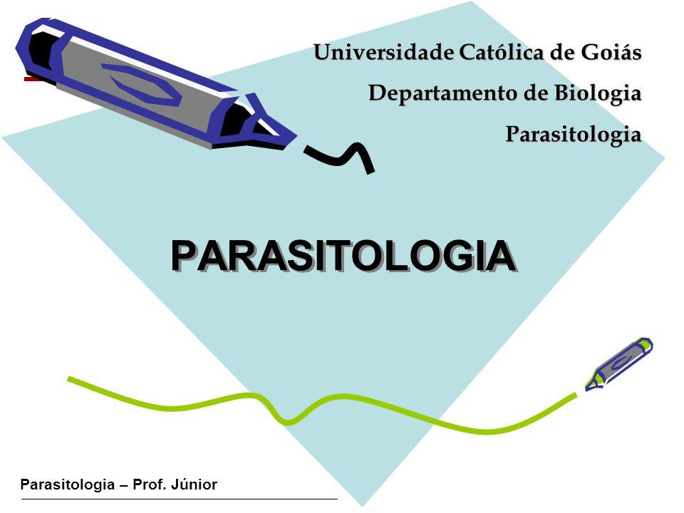PARASITOLOGIA Universidade Católica de Goiás Departamento de Biologia