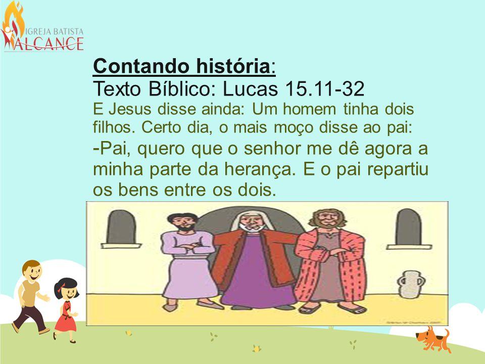 Contando história: Texto Bíblico: Lucas 15
