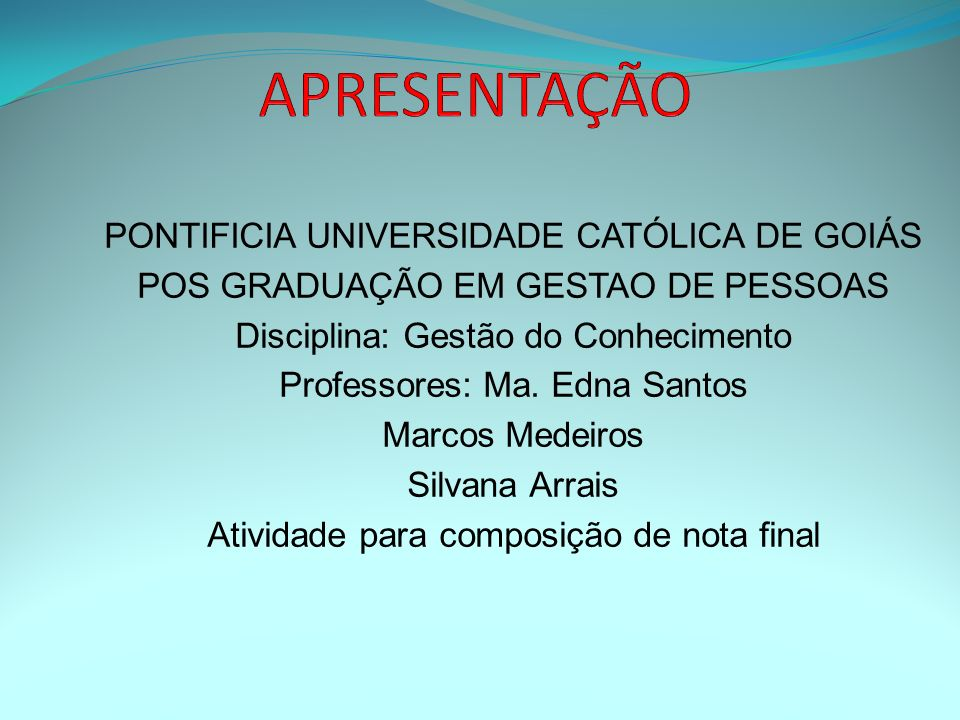 APRESENTAÇÃO PONTIFICIA UNIVERSIDADE CATÓLICA DE GOIÁS