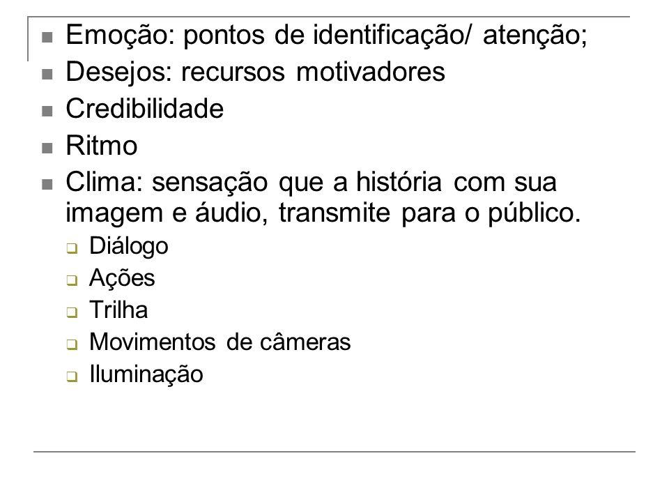 Emoção: pontos de identificação/ atenção;