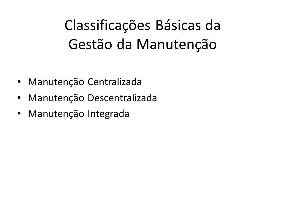 Classificações Básicas da Gestão da Manutenção