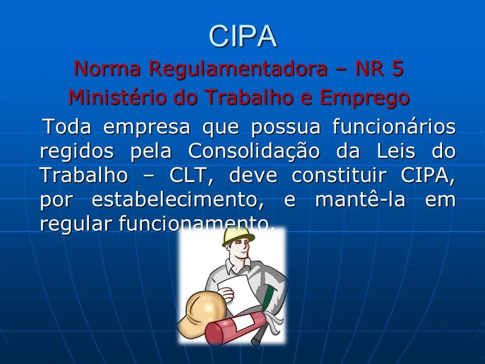 CIPA Norma Regulamentadora – NR 5 Ministério do Trabalho e Emprego
