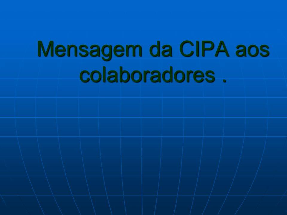 Mensagem da CIPA aos colaboradores .