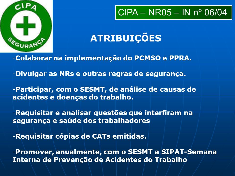 CIPA – NR05 – IN nº 06/04 ATRIBUIÇÕES