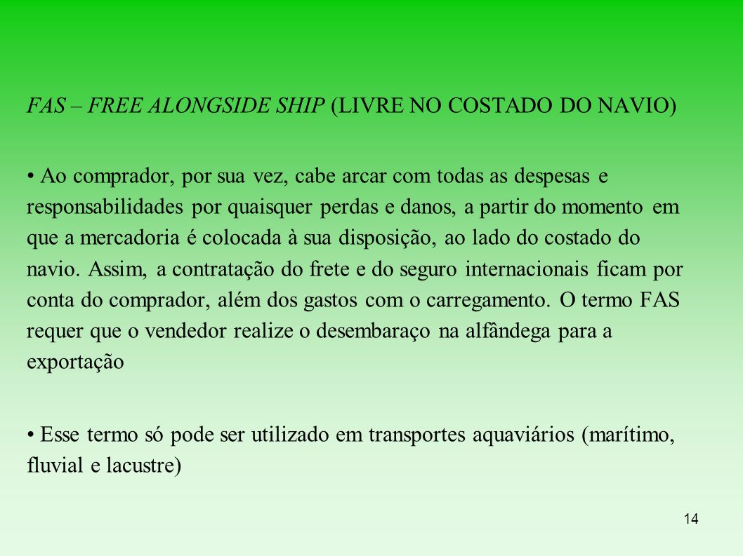 FAS – FREE ALONGSIDE SHIP (LIVRE NO COSTADO DO NAVIO)