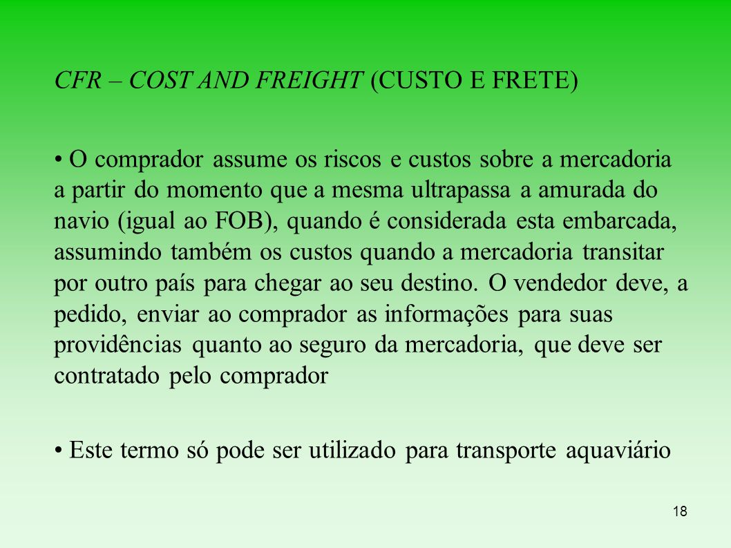 CFR – COST AND FREIGHT (CUSTO E FRETE)