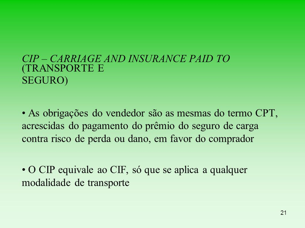 CIP – CARRIAGE AND INSURANCE PAID TO (TRANSPORTE E