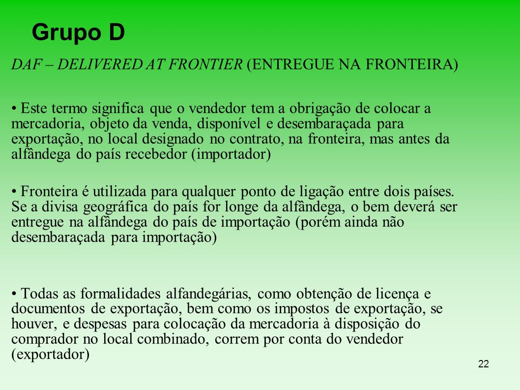 Grupo D DAF – DELIVERED AT FRONTIER (ENTREGUE NA FRONTEIRA)‏