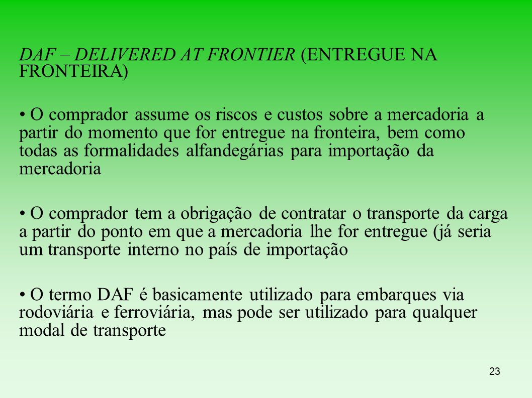 DAF – DELIVERED AT FRONTIER (ENTREGUE NA FRONTEIRA)‏
