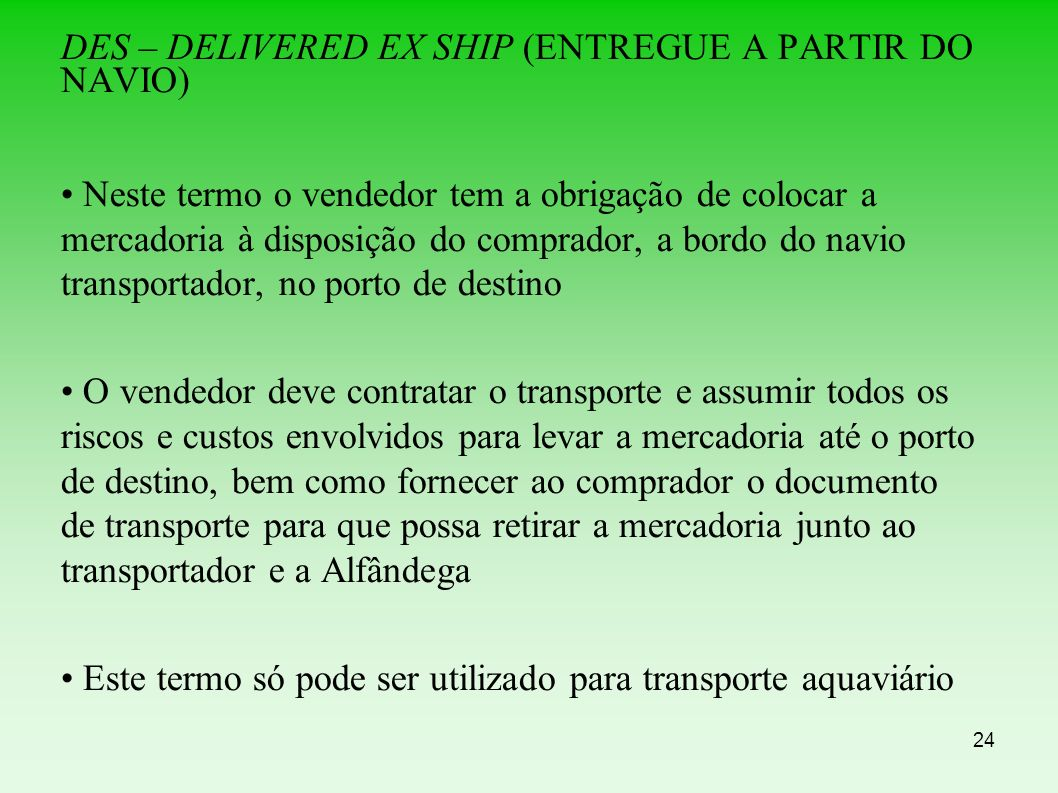DES – DELIVERED EX SHIP (ENTREGUE A PARTIR DO NAVIO)‏