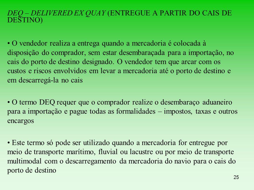DEQ – DELIVERED EX QUAY (ENTREGUE A PARTIR DO CAIS DE DESTINO)