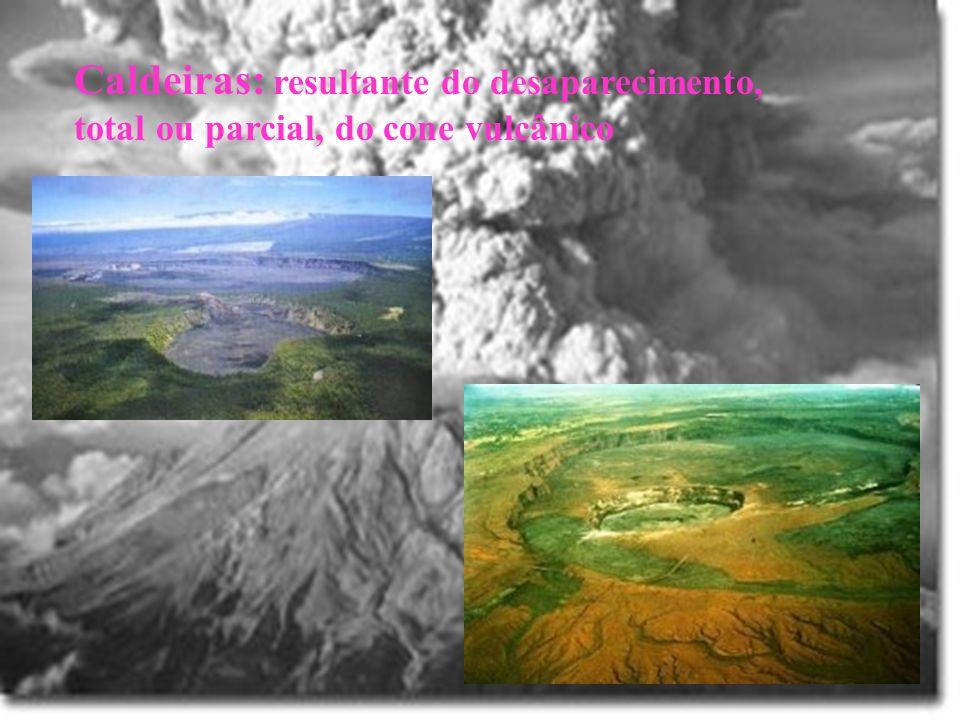 Caldeiras: resultante do desaparecimento, total ou parcial, do cone vulcânico