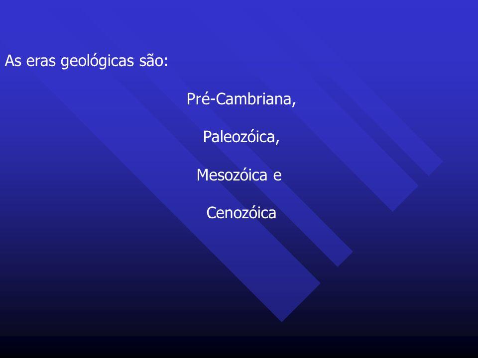 As eras geológicas são: