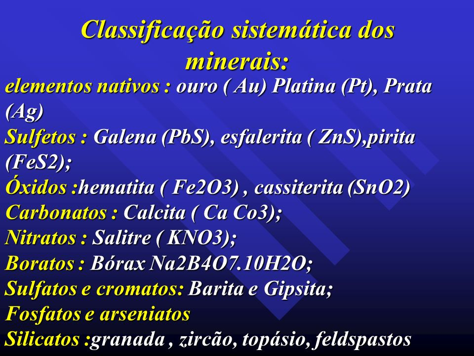 Classificação sistemática dos minerais:
