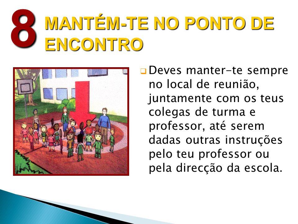 8 MANTÉM-TE NO PONTO DE ENCONTRO