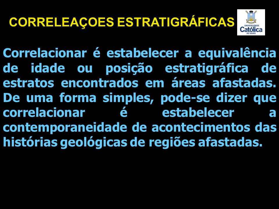 CORRELEAÇOES ESTRATIGRÁFICAS