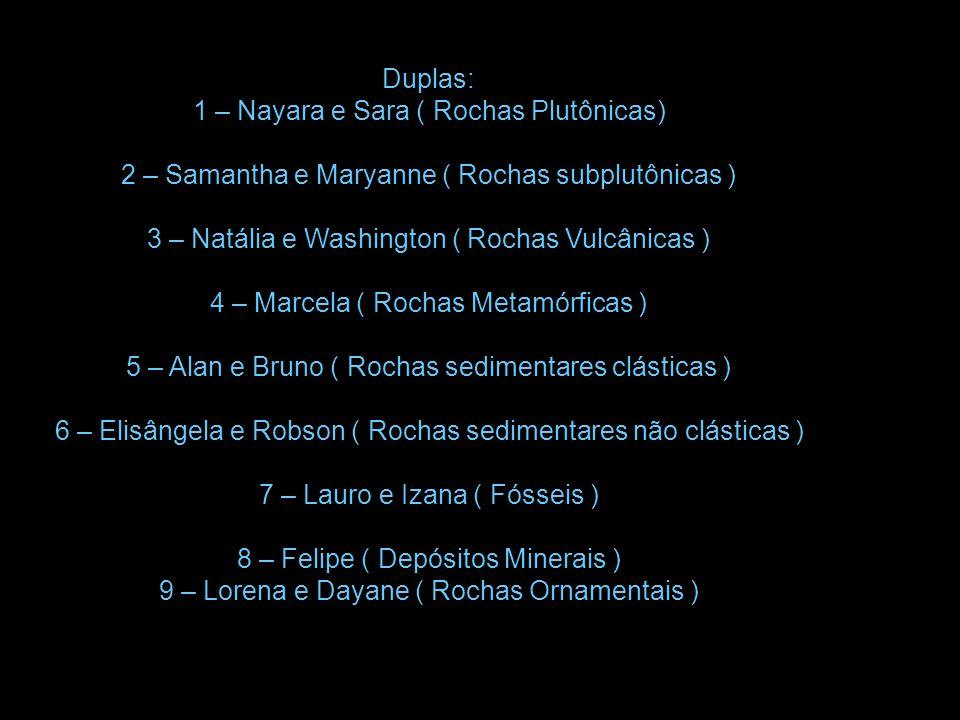 1 – Nayara e Sara ( Rochas Plutônicas)
