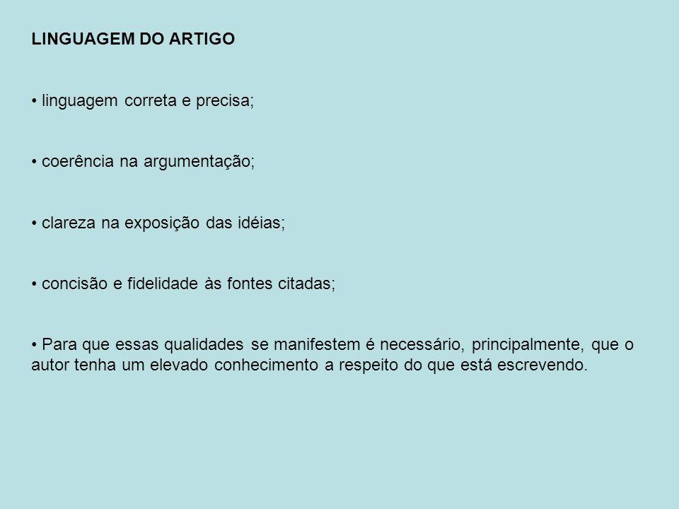 LINGUAGEM DO ARTIGO linguagem correta e precisa; coerência na argumentação; clareza na exposição das idéias;