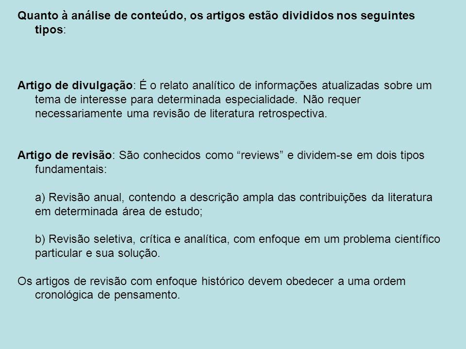 Quanto à análise de conteúdo, os artigos estão divididos nos seguintes tipos: