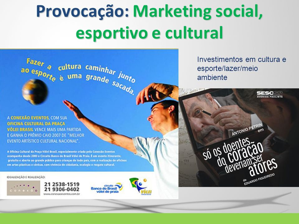 Provocação: Marketing social, esportivo e cultural