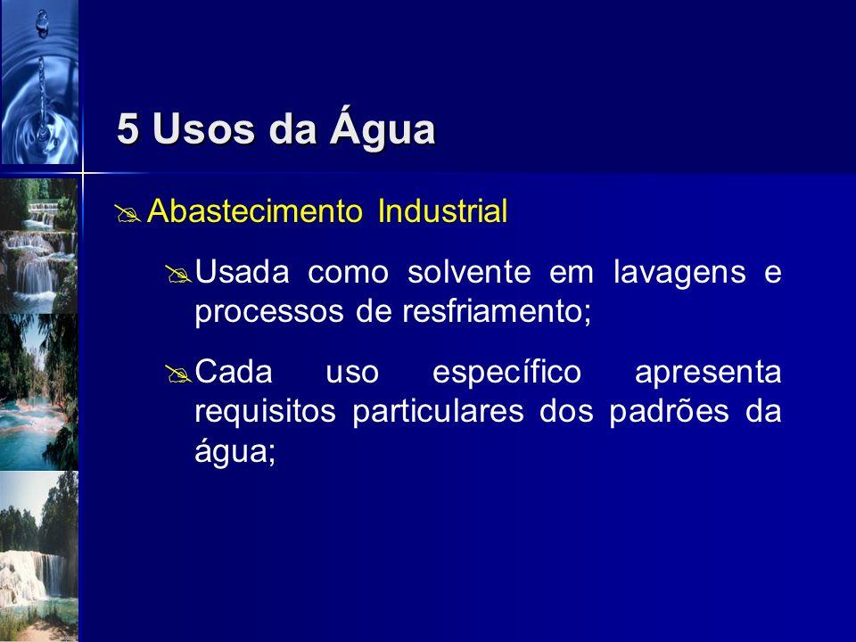 5 Usos da Água Abastecimento Industrial