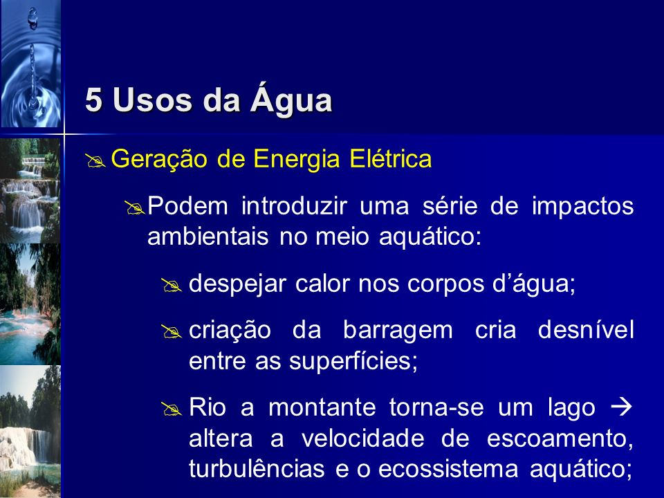 5 Usos da Água Geração de Energia Elétrica